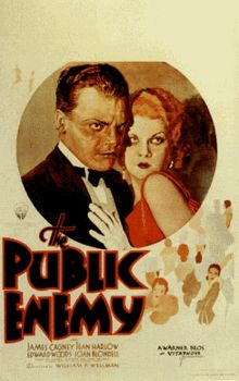 The Public Enemy (released as Enemies of the Public in the United Kingdom[5]) is a 1931 American Pre-Code crime film starring James Cagney and directed by William A. Wellman. The film relates the story of a young man's rise in the criminal underworld in prohibition-era urban America. The supporting players include Jean Harlow, Edward Woods, Joan Blondell, Beryl Mercer, Donald Cook, and Mae Clarke.