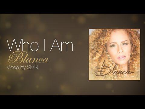 Who I Am by Blanca Lyrics - YouTube  Believe it...
