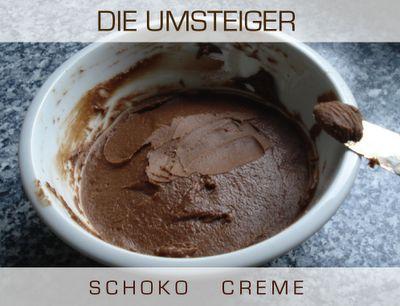 Die Umsteiger-weg vom Fleisch!: Ruck Zuck Schokocreme/Brotaufstrich VEGAN