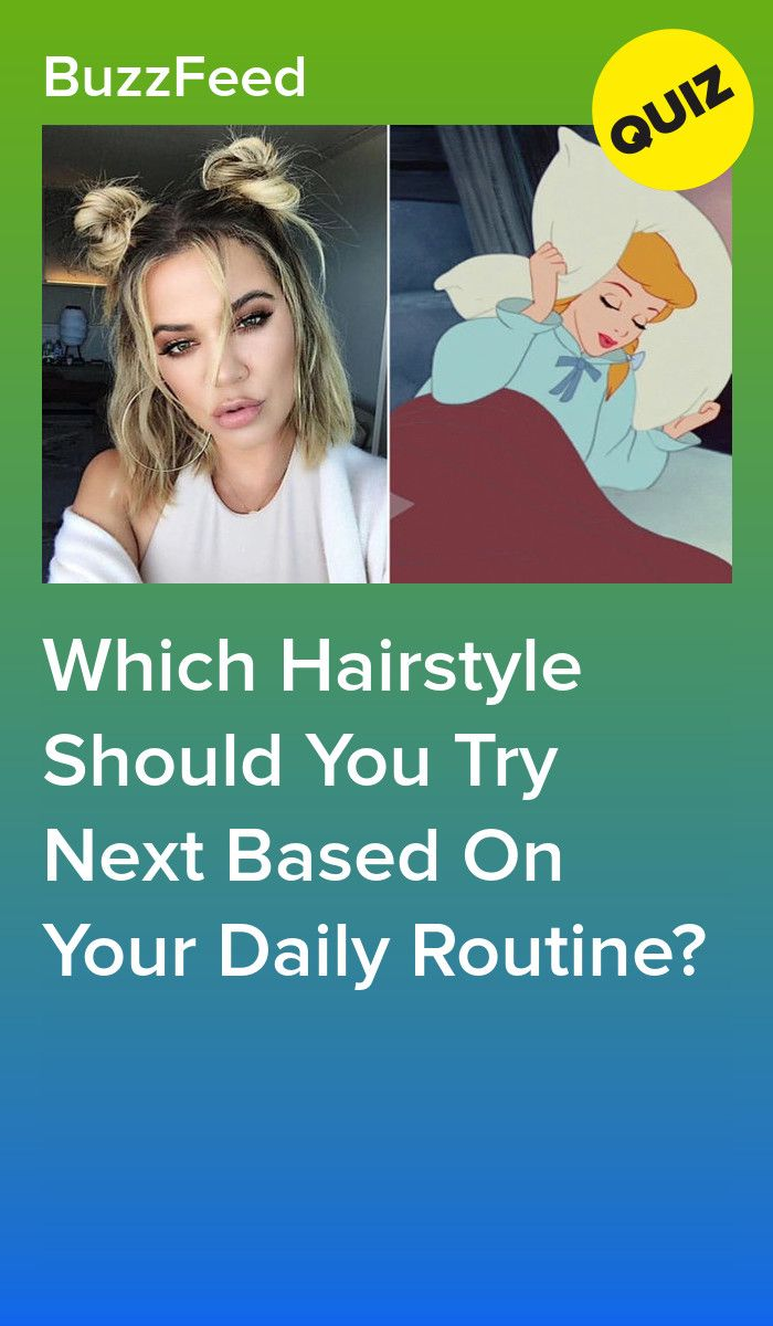 Tell Us Your Daily Routine And We\u0027ll Give You A Hairstyle To