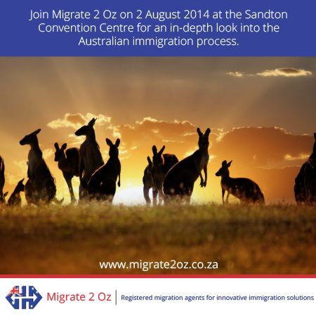 Join us at the Sandton Convention Center on the 2nd of August 2014 to find out more about the immigration process.
