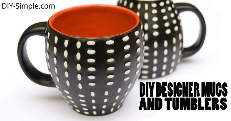 DIY Designer Mugs and Tumblers - DIY-Simple