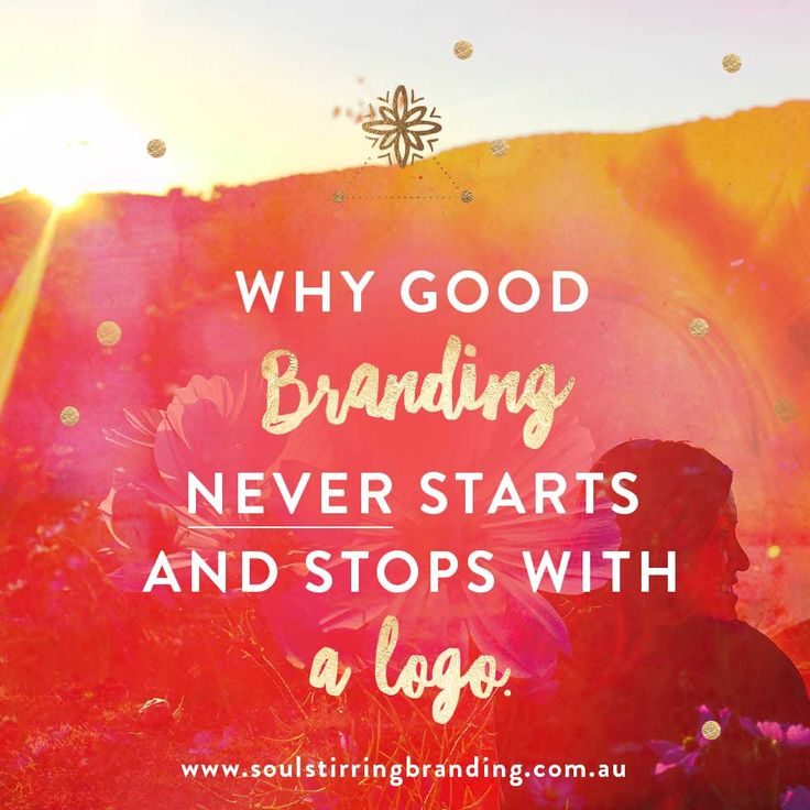 Why Good Branding Doesn't Start & Stop with A Logo - Soul Stirring Branding