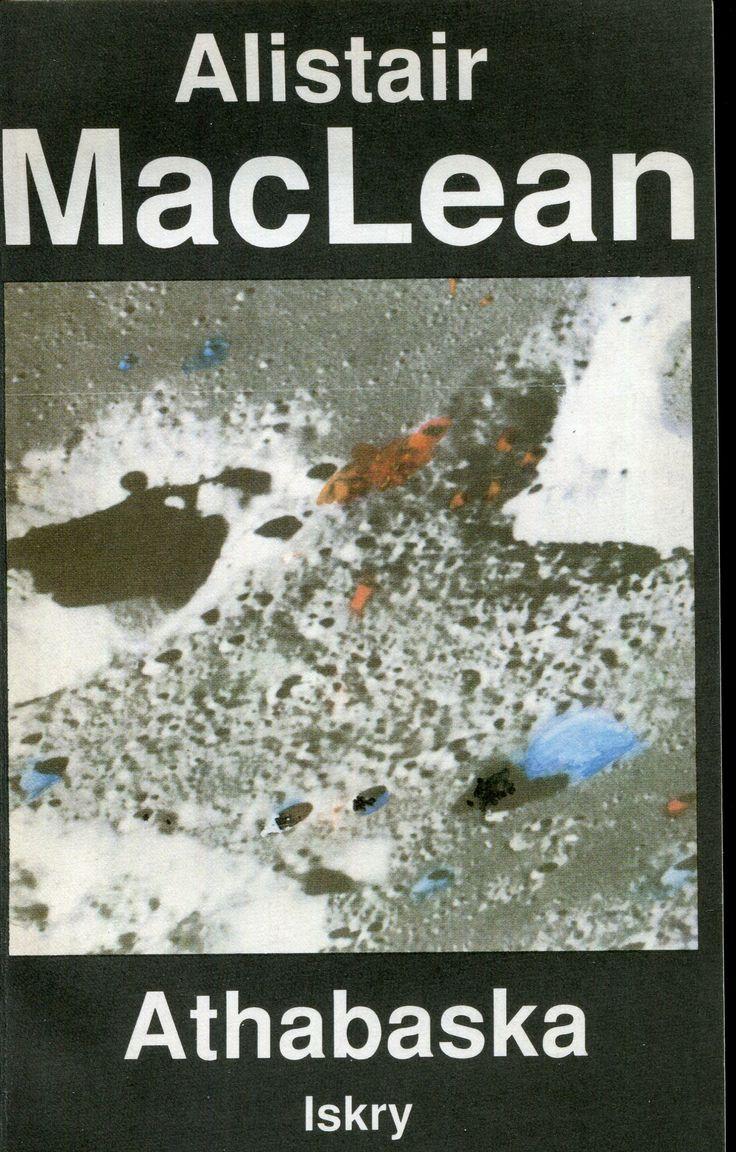 """""""Athabaska"""" Alistair MacLean Translated by Małgorzata i Andrzej Grabowscy Cover by Jan Bokiewicz Published by Wydawnictwo Iskry 1990"""