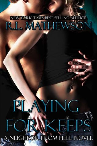⭐️⭐️⭐️ Playing for Keeps (Neighbor from Hell, #1) When this book was steamy it was on fire. But the story was just average. Quick read.