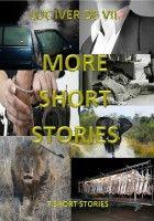 More Short Stories, an ebook by Luc Iver de Vil at Smashwords