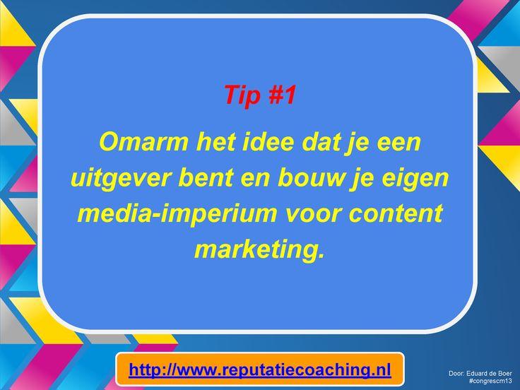 Tip #1:  Omarm het idee dat je een uitgever bent en bouw je eigen media-imperium voor content marketing.  9 tips voor Content Marketing van C.C. Chapman op het Congres Content Marketing & Webredactie #congrescm13 in MediaPlaza te #Utrecht op 12 november 2013