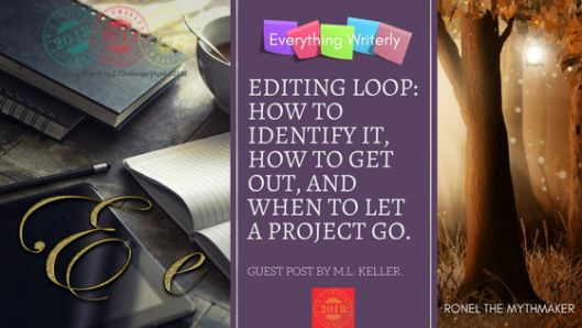 Editing loop: how to identify it, how to get out, and when to let a project go. #AtoZChallenge #edit #authors
