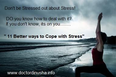 """What do you know about Coping with Stress....Are you on the correct path or are you just following the crowd...Here are some things anybody can do....""""11 Better Ways to Cope with Stress"""""""