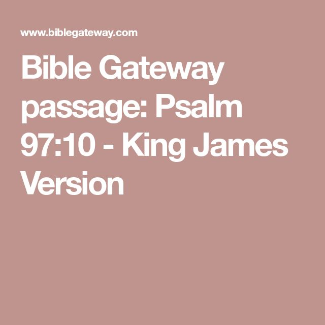 Bible Gateway passage: Psalm 97:10 - King James Version