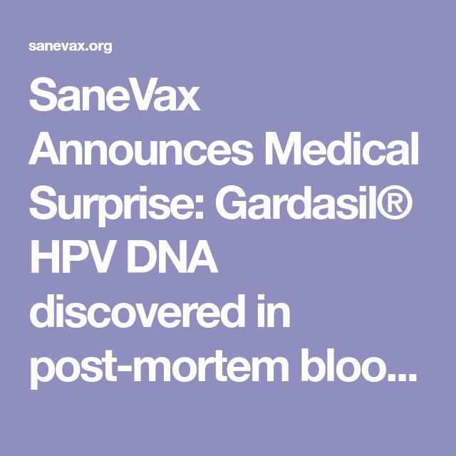 SaneVax Announces Medical Surprise: Gardasil® HPV DNA discovered in post-mortem blood and spleen tissue - SaneVax, Inc.