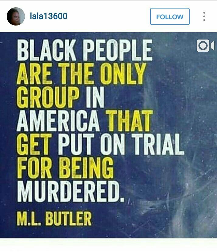 Black people are the only group that gets put on trial for being murdered.