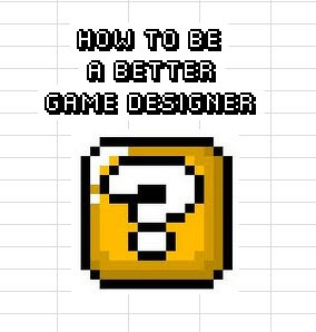 how to become a better game designer