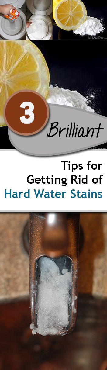 3 Brilliant Tips for Getting Rid of Hard Water Stains
