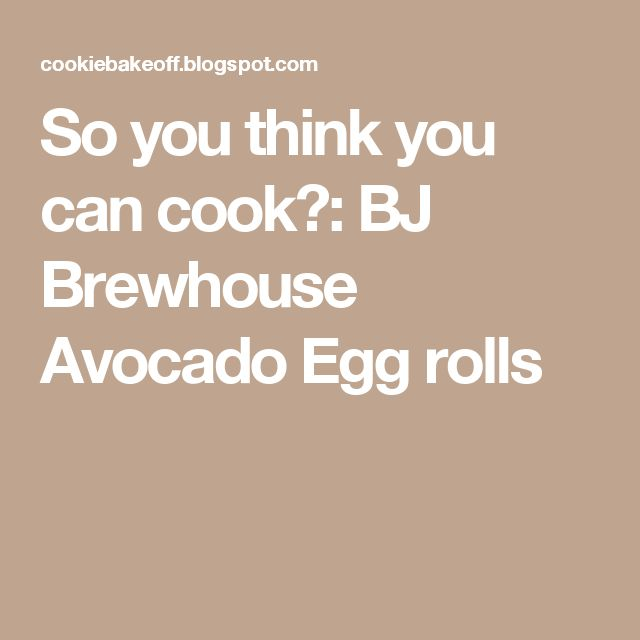So you think you can cook?: BJ Brewhouse Avocado Egg rolls
