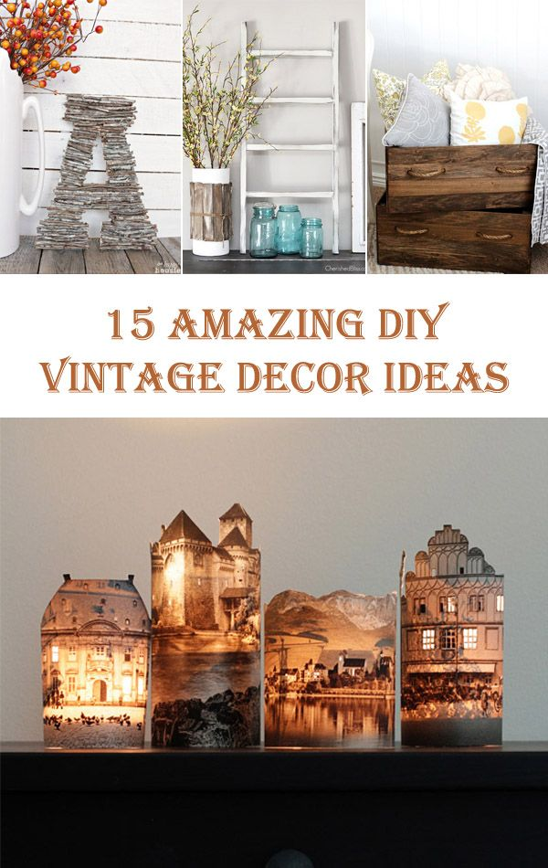 15 Amazing DIY Vintage Decor Ideas
