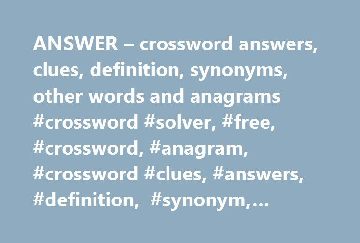 answer – crossword answers, clues, definition, synonyms, other, Einladungen