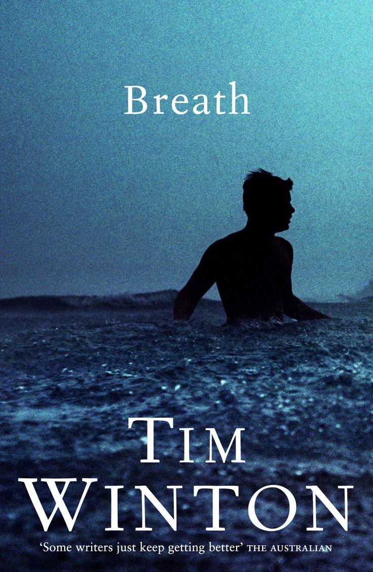 Breath, by Tim Winton. Breath-taking...