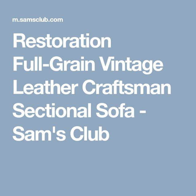 restoration full grain vintage leather craftsman sectional sofa sams club - Beste Wohnzimmerzubehor