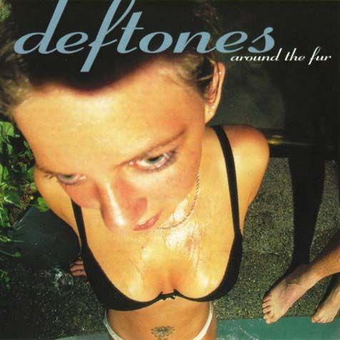 Deftones - Around the Fur (1997) Favorite tracks: My Own Summer (Shove It), Lhabia, Mascara, Around the Fur, Dai the Flu, MX