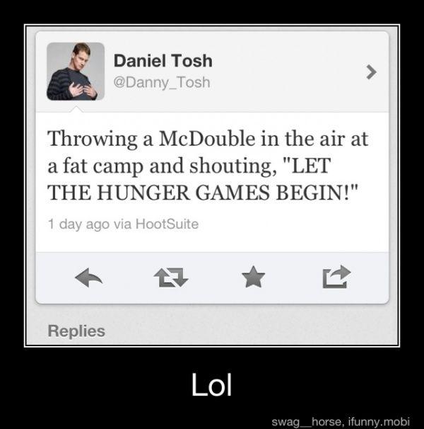 Kinda mean, I know. . . but Daniel Tosh cracks me up