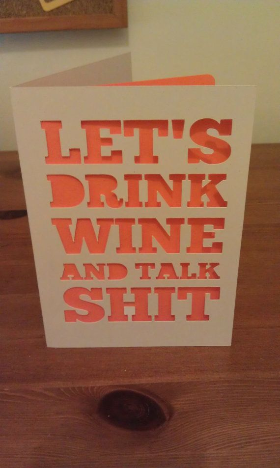 Let's Drink Wine and Talk Shit Greetings Card by JessieandSquid, £3.00