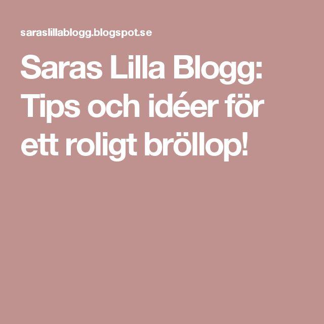 Saras Lilla Blogg: Tips och idéer för ett roligt bröllop!