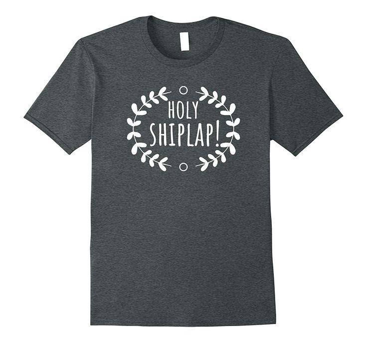 Holy Shiplap T-Shirt – Farm House Mom Country Ship Lap Tee