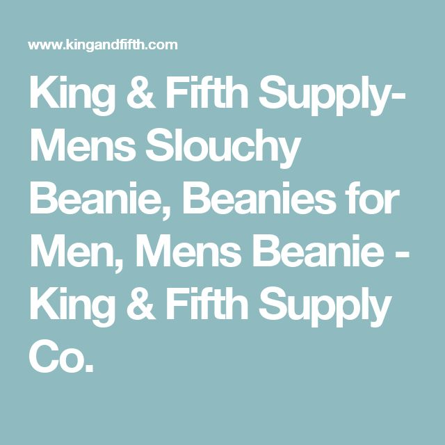 King & Fifth Supply- Mens Slouchy Beanie, Beanies for Men, Mens Beanie - King & Fifth Supply Co.