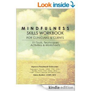 Mindfulness Skills Workbook for Clinicians and Clients: 111 Tools, Techniques, Activities & Worksheets - Kindle edition by Debra Burdick Lcswr Bcn. Health, Fitness & Dieting Kindle eBooks @ Amazon.com.