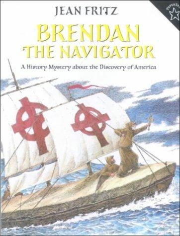 Brendan the Navigator by Jean Fritz, 31 pgs