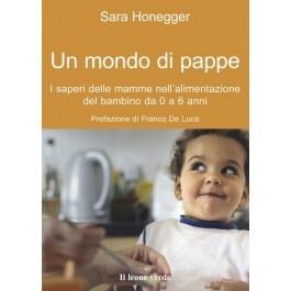 """""""Un Mondo di Pappe"""". I saperi delle mamme nell'alimentazione del bambino da 0 a 6 anni #libro #book"""
