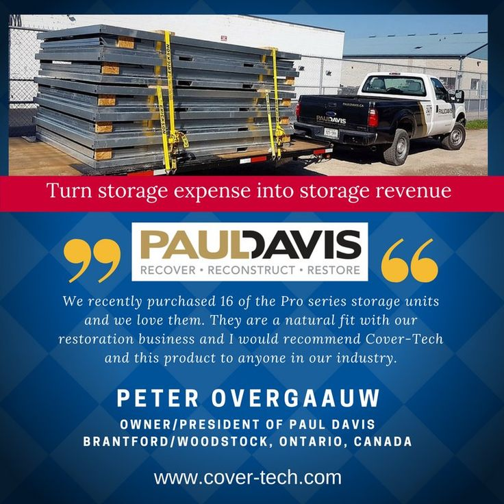 "Peter Overgaauw, Owner/President of Paul Davis Brantford/Woodstock, Ontario, Canada says ""We recently purchased 16 of the Pro series storage units and we love them. They are a natural fit with our restoration business and I would recommend Cover-Tech and this product to anyone in our industry.""  #portablecontainers #selfstorage #mobilestorage #ministorage #containerrentals #storagerentals #businessopportunity #portable #portablegarage #friday #weekend  #covertechinc #pauldavis"