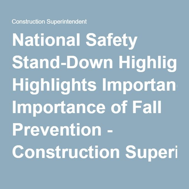 National #Safety Stand-Down Highlights Importance of #FallPrevention - #Construction Superintendent