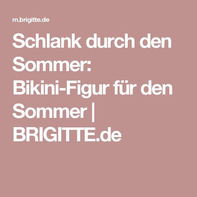 Schlank durch den Sommer: Bikini-Figur für den Sommer | BRIGITTE.de