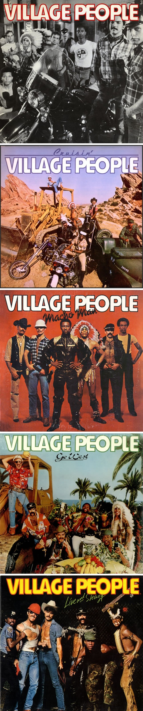 Village People albums: Village People (1977), Cruisin' (1978), Macho Man (1978), Go West (1979), Live And Sleazy (1979)
