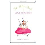 The Pillow Book of Lotus Lowenstein (Hardcover)By Libby Schmais