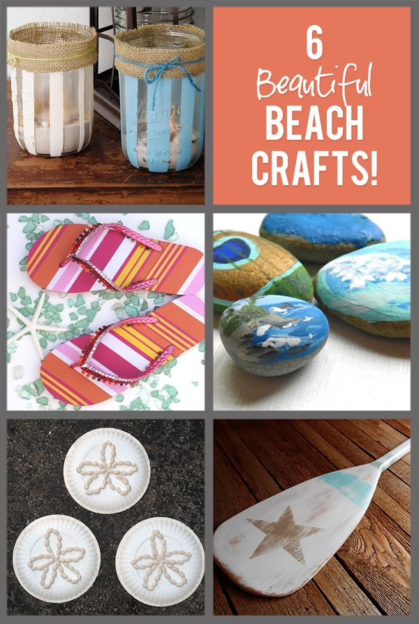 6 Beautiful Beach Crafts...for when you're missing the sounds of the waves and the sand on your feet! Great crafts for kids too!