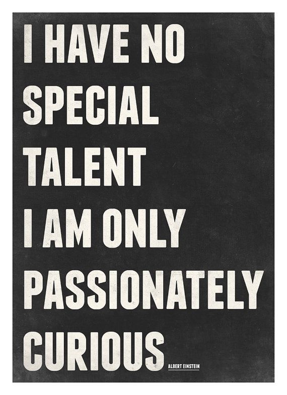 Albert Einstein quotes poster. I seriously need this as a TSHIRT, bumper sticker and tattoo! Story of my life!!