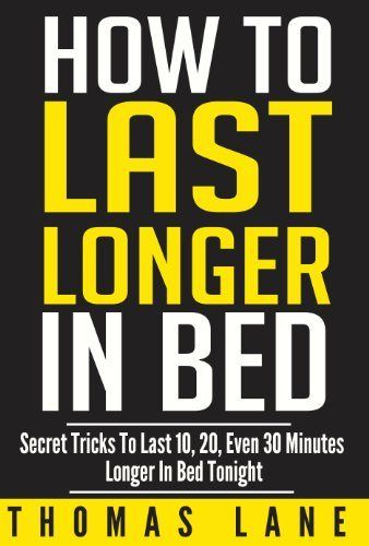 How To Last Longer In Bed:: Secret Tricks To Last 10, 20, Even 30 MInutes Longer In Bed Tonight - http://yourpego.com/how-to-last-longer-in-bed-secret-tricks-to-last-10-20-even-30-minutes-longer-in-bed-tonight/?utm_source=PN&utm_medium=http%3A%2F%2Fwww.pinterest.com%2Fpin%2F368450813235896433&utm_campaign=SNAP%2Bfrom%2BHealth+Guide