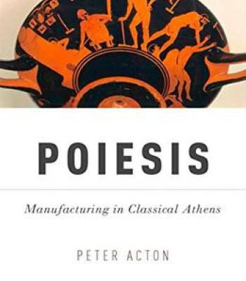 Poiesis: Manufacturing In Classical Athens PDF