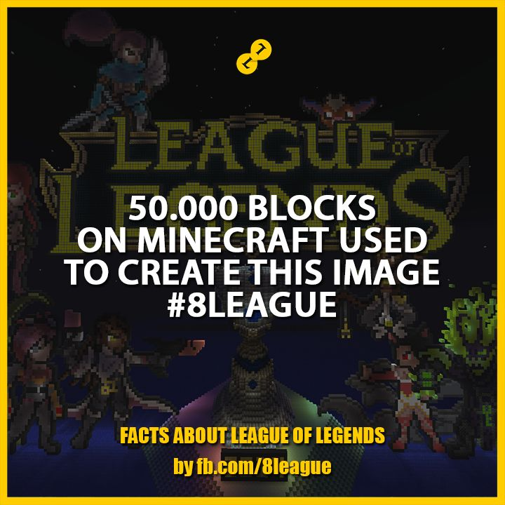 50.000 blocks used on Minecraft to create this image #8League http://fb.8league.com #LeagueOfLegends #Minecraft