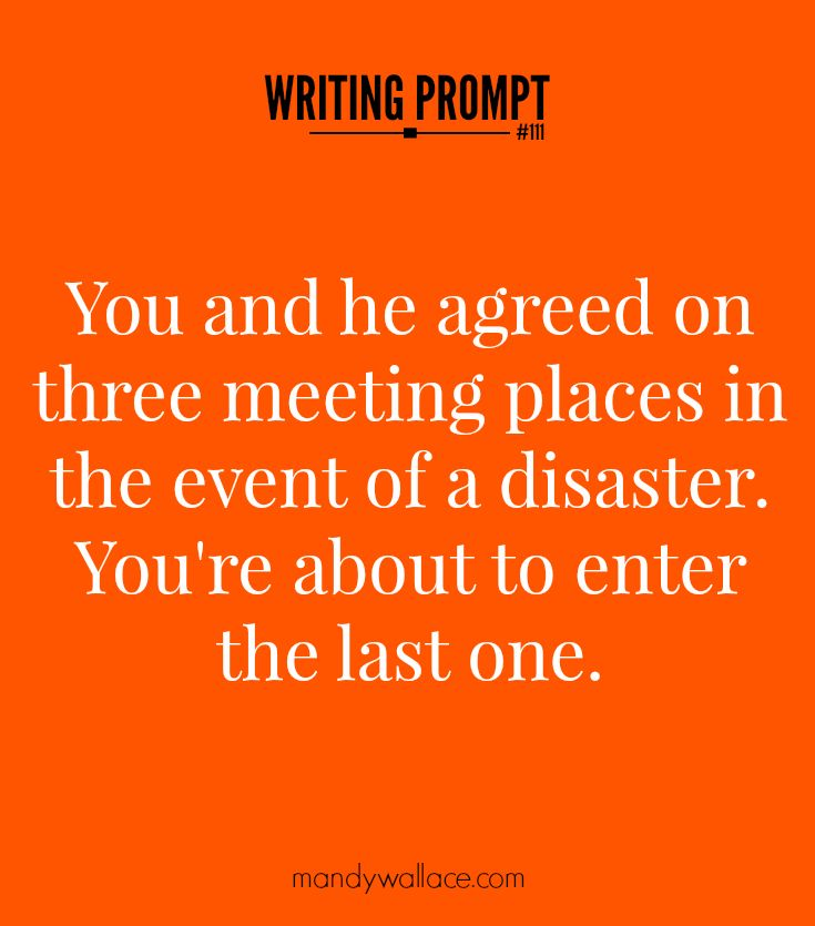 Writing Prompt: You and he agreed on three meeting places in the event of a disaster. You're about to enter the last one. Click through for 3 steps to your story + creative writing tips.