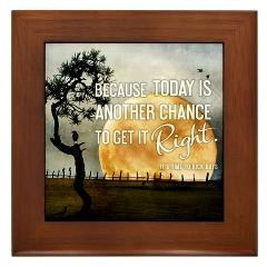 Framed Tile > Because Today Is Another Chance + Gifts > TimeToKickBuTs Store  $12.99