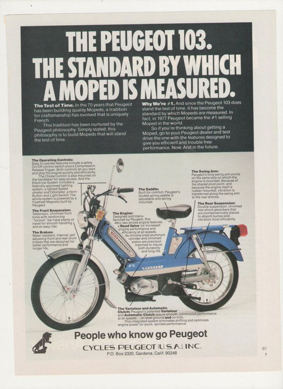 PEUGEOT used to make motorbikes. 1978 Peugeot 103 Moped Advertisement Motorized Bike by fromjanet. www.facebook.com/peugeotusa