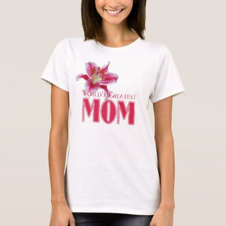 World's Greatest Mom Stargazer T-shirt - click to get yours right now!