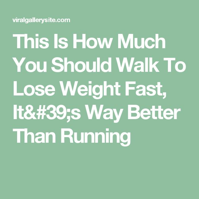 This Is How Much You Should Walk To Lose Weight Fast, It's Way Better Than Running