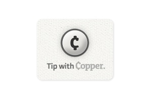 COPPER is a new way of tipping creative professionals. Install the Copper browser button and all of the sudden you'll be able to easily leave a tip at any URL you happen across. As the service catches on, creators across the globe will start waking up to checks in the mail from their fans. They charge a 10% fee to facilitate the transaction by seamlessly matching tips up with the creators who inspired them. In this way, they capture that moment of inspiration and monetize it.
