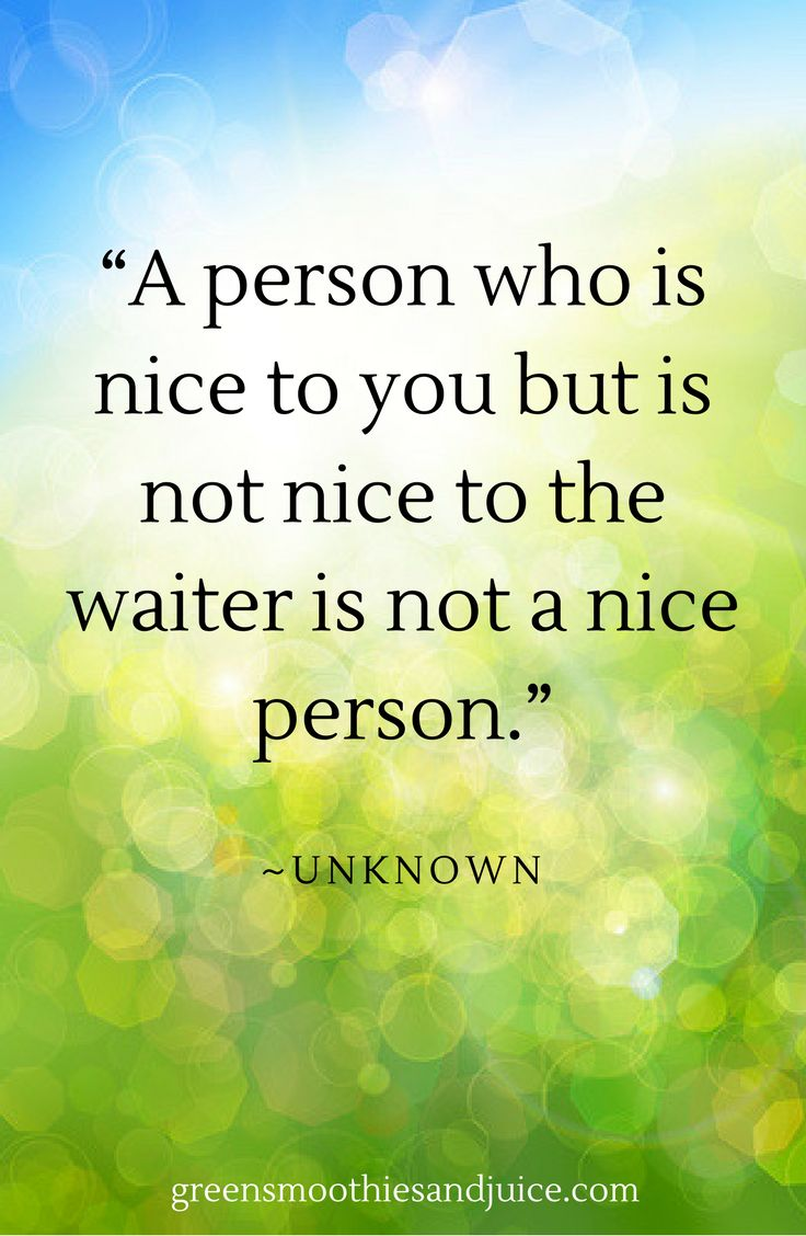 """""""A person who is nice to you but is not nice to the waiter is not a nice person.""""   #food #healthyfood #foodquotes #inspiration #eatwell"""