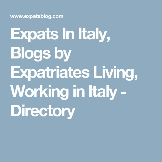 Expats In Italy, Blogs by Expatriates Living, Working in Italy - Directory